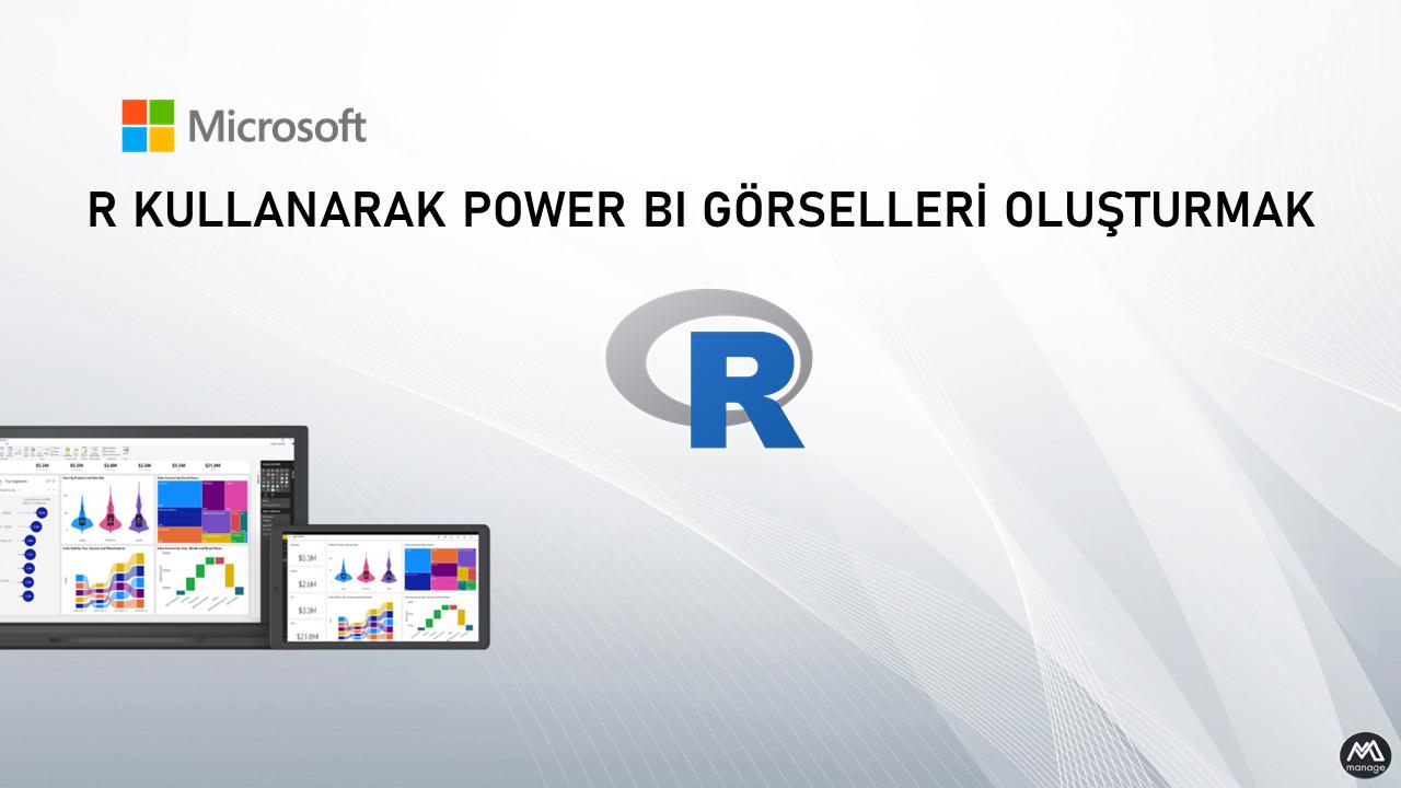 R Programlama Dilini Kullanarak Power BI Görselleri Oluşturmak