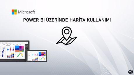 Power BI'da Harita Görselleri Kullanımı