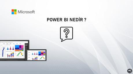 Power BI Nedir ?