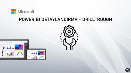 Power BI Detaylandırma (Drilltrough)
