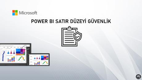 Power BI Satır Düzeyi Güvenlik (RLS)